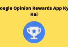 Google Opinion Rewards App Kya Hai
