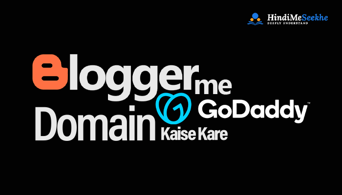 blogger-godaddy-domain-set-kaise-kare